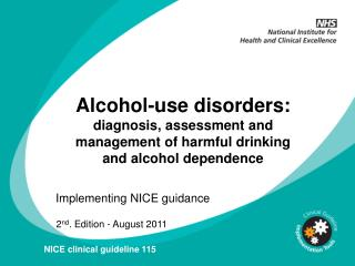 Alcohol-use disorders:  diagnosis, assessment and management of harmful drinking  and alcohol dependence