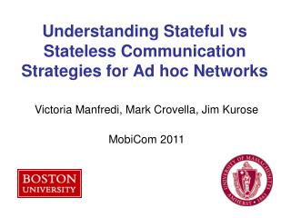 Understanding Stateful vs Stateless Communication Strategies for Ad hoc Networks