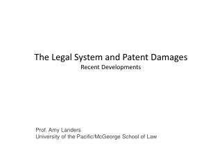 The Legal System and Patent Damages Recent Developments