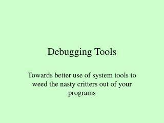 Debugging Tools