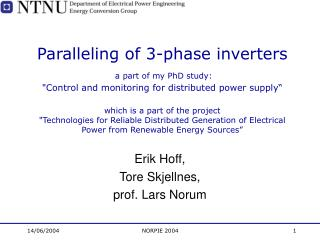 Paralleling of 3-phase inverters  a part of my PhD study:  Control and monitoring for distributed power supply   which i