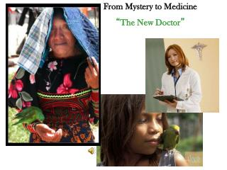 From Mystery to Medicine  The New Doctor