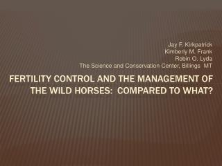 Fertility Control and the Management of the Wild Horses:  Compared to What?