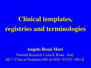 Clinical templates,  registries and terminologies