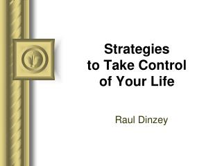 Strategies  to Take Control  of Your Life