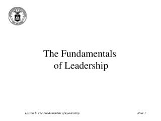 The Fundamentals  of Leadership