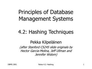 Principles of Database Management Systems 4.2: Hashing Techniques