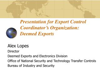 Presentation for Export Control Coordinator's Organization:  Deemed Exports