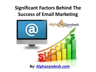 Significant Factors Behind The Success of Email Marketing