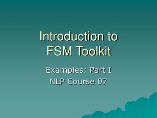 Introduction to FSM Toolkit