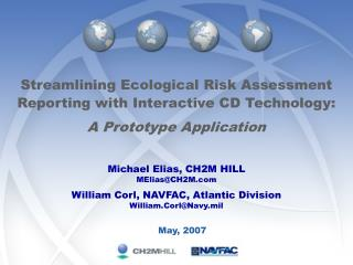 Streamlining Ecological Risk Assessment Reporting with Interactive CD Technology:  A Prototype Application