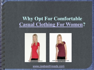 Why Opt For Comfortable Casual Clothing For Women?