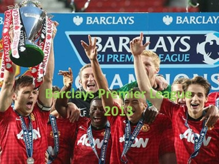 Barclays Premier League 2013