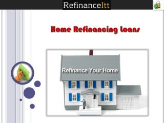 Refinance Home Loans - Reduce Your Monthly Payments