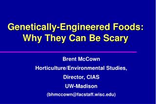 Genetically-Engineered Foods:  Why They Can Be Scary