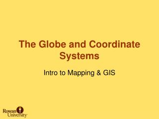 The Globe and Coordinate Systems