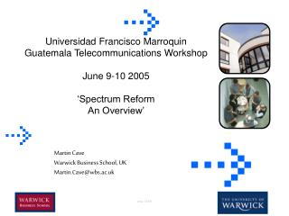 Universidad Francisco Marroquin  Guatemala Telecommunications Workshop June 9-10 2005 'Spectrum Reform An Overview'