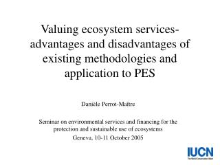 Valuing ecosystem services-advantages and disadvantages of existing methodologies and application to PES