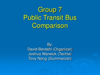 Group 7 Public Transit Bus Comparison