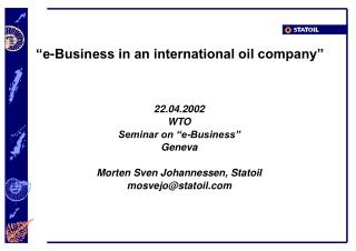 """"""" e-Business in an international oil company """""""