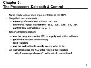 Chapter 5: The Processor:  Datapath & Control