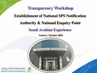 Establishment of National SPS Notification Authority & National Enquiry Point Saudi Arabian Experience