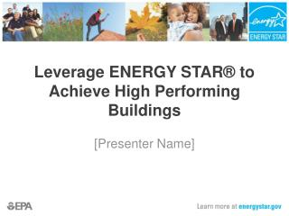 Leverage  ENERGY STAR® to Achieve High Performing Buildings
