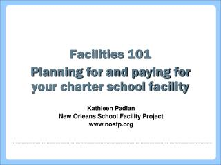 Facilities 101 Planning for and paying for your charter school facility