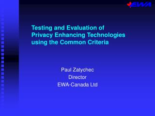 Testing and Evaluation of  Privacy Enhancing Technologies  using the Common Criteria