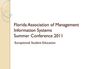Florida Association of Management Information Systems  Summer Conference 2011