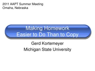 Making Homework Easier to Do Than to Copy
