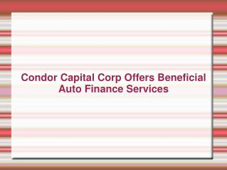 Condor Capital Corp Offers Beneficial Auto Finance Services
