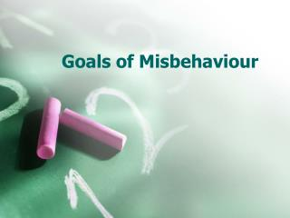 Goals of Misbehaviour