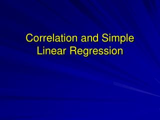 Correlation and Simple Linear Regression