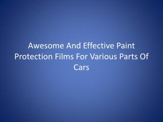 Awesome And Effective Paint Protection Films For Various Par