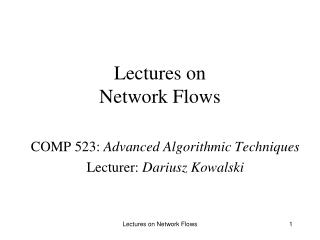 Lectures on  Network Flows