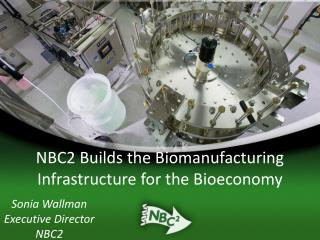 NBC2 Builds the Biomanufacturing Infrastructure for the Bioeconomy