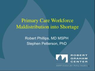 Primary Care Workforce Maldistribution into Shortage