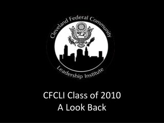 CFCLI Class of 2010 A Look Back