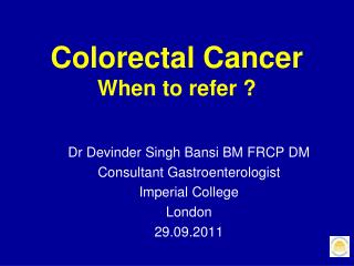 Colorectal Cancer When to refer ?