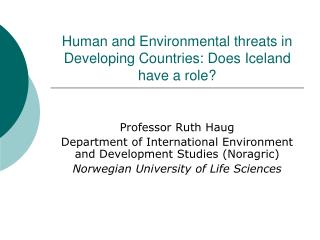 Human and Environmental threats in Developing Countries: Does Iceland have a role?