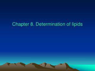 Chapter 8. Determination of lipids