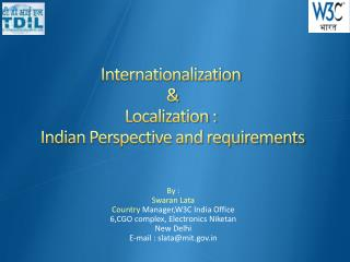Internationalization    Localization :  Indian Perspective and requirements