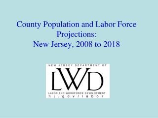 County Population and Labor Force Projections:  New Jersey, 2008 to 2018