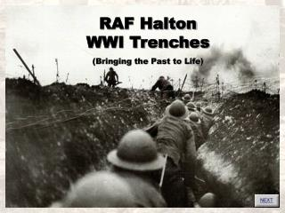 RAF Halton  WWI Trenches Bringing the Past to Life