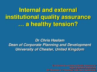 Dr Chris Haslam Dean of Corporate Planning and Development University of Chester, United Kingdom