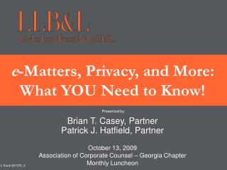 e -Matters, Privacy, and More: What YOU Need to Know!