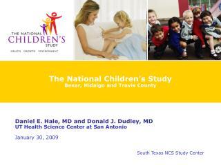 The National Children's Study Bexar, Hidalgo and Travis County
