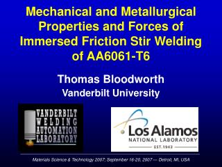 Mechanical and Metallurgical Properties and Forces of Immersed Friction Stir Welding of AA6061-T6