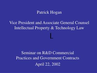 Patrick Hogan Vice President and Associate General Counsel Intellectual Property & Technology Law L